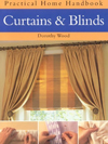 Curtains and Blinds : Practical Home Handbook