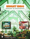 Bright Ideas: Sunrooms & Conservatories (Schiffer Design Book)
