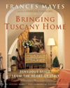 Click here for larger photo of Bringing Tuscany Home : Sensuous Style From the Heart of Italy