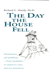 The Day the House Fell: Homeowner Soil Problems-From Landslides to Expansive Clays and Wet Basements