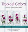 Click here for larger photo of Tropical Colors: Art of Living With Tropical Flowers