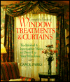 Complete Book Of Window Treatments & Curtains: Traditional & Innovative Ways To Dress Up Your Window