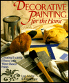 Decorative Painting For The Home: Creating Exciting Effects With Water-Based Paints