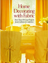 Home Decorating with Fabric: More Than 80 Great Projects from Cushions to Comforters