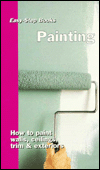 Painting: How to Paints Walls, Ceilings, Trim & Exteriors