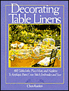 Click here for larger photo of Decorating Table Linens: 60 Tablecloths, Place Mats, and Napkins to Applique, Paint, Cross-Stitch