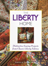 Click here for larger photo of The Liberty Home: Distinctive Sewing Projects from Classic Liberty Fabrics