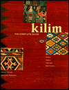 Kilim : The Complete Guide : History Pattern Technique Identification