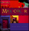 Click here for larger photo of Mexicolor : The Spirit of Mexican Design