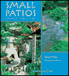 Small Patios: Small Projects, Contemporary Designs (Garden Design, 4)