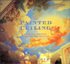 Click here for larger photo of The Painted Ceiling: Over 100 Original Designs and Details
