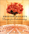 Click here for larger photo of Preston Bailey's Design for Entertaining: Inspiration for Creating the Party of Your Dreams