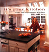 Click here for larger photo of Joan Kohn's It's Your Kitchen: Over 100 Inspirational Kitchens