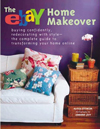The eBay Home Makeover: Buying Confidently, Redecorating with Style--The Complete Guide to Transform