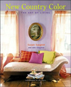 Susan Sargent's New Country Color: The Art of Living (Decor Best-Sellers)