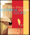 Click here for larger photo of Mary Gilliatt's Interior Design Course (Decor Best-Sellers)
