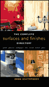 Click here for larger photo of The Complete Surfaces and Finishes Directory: Paint, Plaster, Wallpaper, Tile, Wood, Metal, Glass