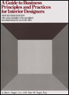 Click here for larger photo of A Guide to Business Principles and Practices for Interior Designers