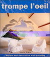 Click here for larger photo of Trompe l'Oeil : Murals and Decorative Wall Painting