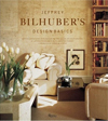 Jeffrey Bilhuber's Design Basics : Expert Solutions for Designing the House of Your Dreams