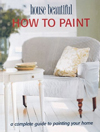 Click here for larger photo of How to Paint: A Complete Guide to Painting Your Home
