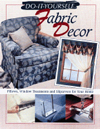 Do-It-Yourself Fabric Decor : Pillows, Window Treatments, and Slipcovers for Your Home
