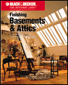 Finishing Basements & Attics: Ideas & Projects for Expanding Your Living Space (BLACK & DECKER)