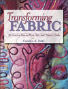 Click here for larger photo of Transforming Fabric: Thirty Creative Ways to Paint, Dye and Pattern Cloth