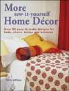 Click here for larger photo of More Sew-It-Yourself Home Decor: Over 50 Easy-To-Make Designs For Beds, Chairs, Tables And Windows