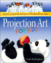 Click here for larger photo of Projection Art for Kids: Murals & Painting Projects for Kids of All Ages