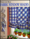 Design & Make Fabric Window Shades