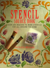 Click here for larger photo of Stencil Source Book: Over 200 Stencils to Make for All Around the Home
