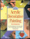 Acrylic Decorative Painting Techniques: Discover the Secrets of Successful Decorative Painting