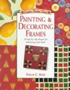 Click here for larger photo of Painting & Decorating Frames