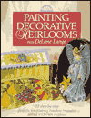Click here for larger photo of Painting Decorative Heirlooms With Delane Lange