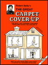 Click here for larger photo of Great Carpet Cover-up: The Book That Exposes Consumer Fraud and Guides You around It!