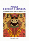 Kings, Heroes and Lovers : Pictorial Rugs from the Tribes and Villages of Iran