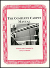 The Complete Carpet Manual