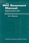 Click here for larger photo of The Wet Basement Manual: Methods and Innovations Employed Since 1947
