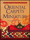 Oriental Carpets in Miniature : Charted Designs for Needlepoint or What You Will