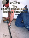 Click here for larger photo of The Carpet Installation Training Handbook