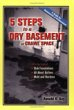 Click here for larger photo of 5 Steps to a Dry Basement or Crawl Space