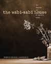 Click here for larger photo of The Wabi-Sabi House : The Japanese Art of Imperfect Beauty