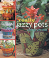 Really Jazzy Pots : Glorious Gift Ideas