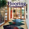 Click here for larger photo of The Flooring Handbook: The Complete Guide to Choosing and Installing Floors