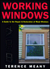 Click here for larger photo of Working Windows: A Guide to the Repair and Restoration of Wood Windows