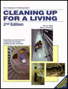 Cleaning Up for a Living: Everything You Need to Know to Become a Successful Service Contrator