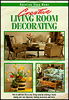 Click here for larger photo of Creative Living Room Decorating (Creating Your Home Series)