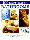 100 Bright Ideas for Bathrooms (100 Bright Ideas)
