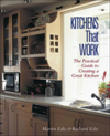 Kitchens That Work: The Practical Guide to Creating a Great Kitchen